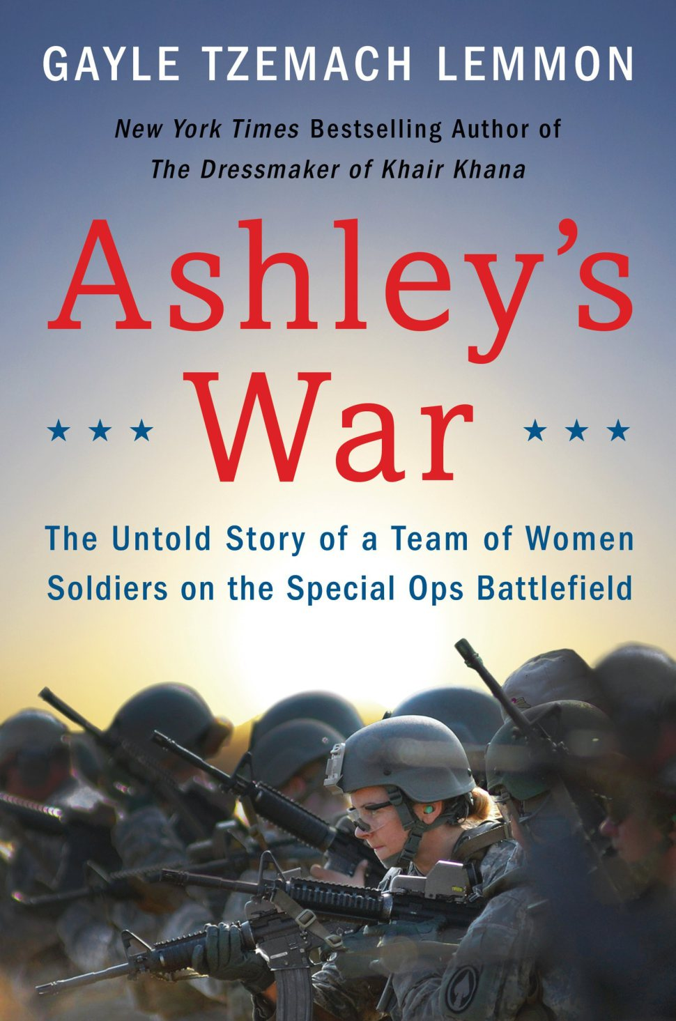 Ashley's War: The Untold Story Of A Team Of Soldiers On The Special Ops Battlefield Book Cover